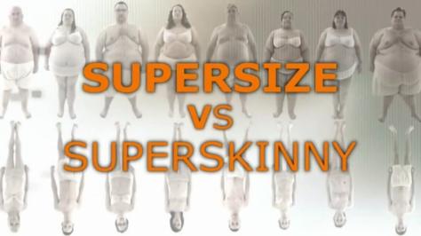 supersize-superskinny